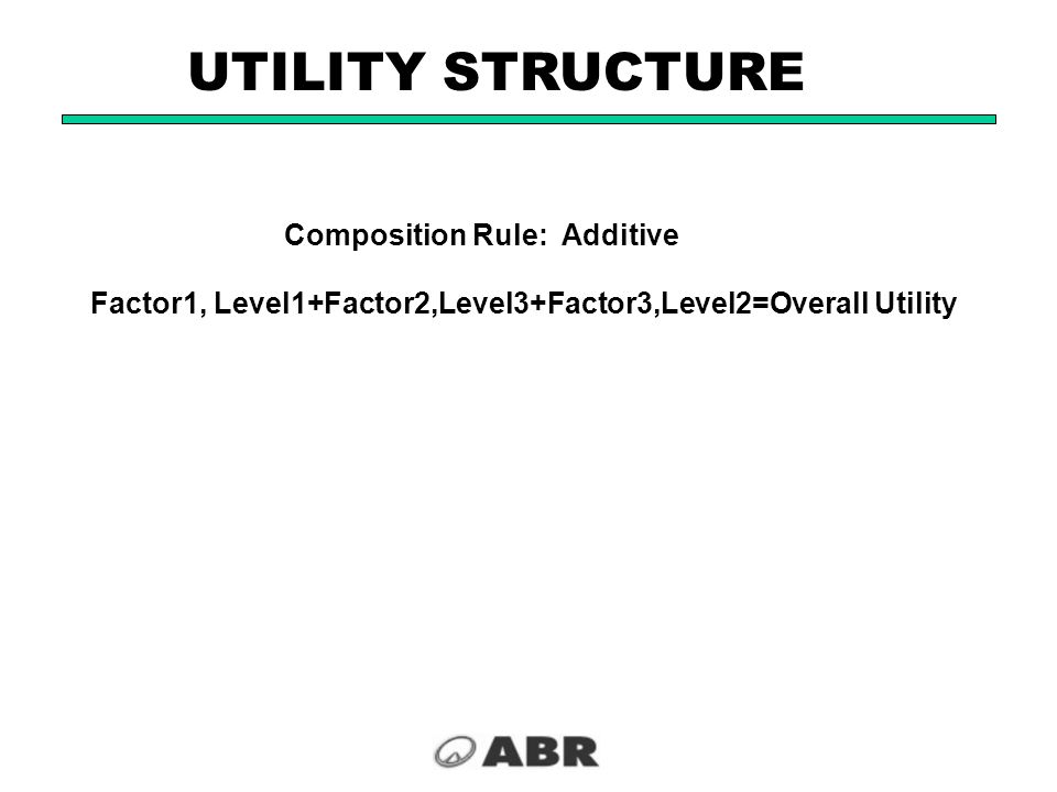 UTILITY STRUCTURE Composition Rule: Additive