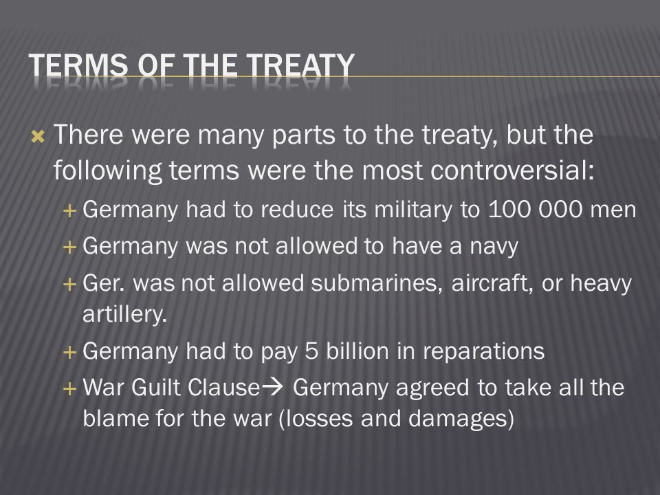 Terms of the Treaty There were many parts to the treaty, but the following terms were the most controversial: