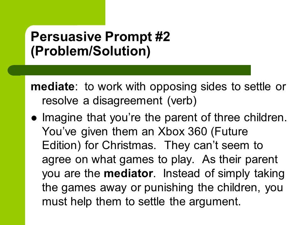 Persuasive Prompt #2 (Problem/Solution)