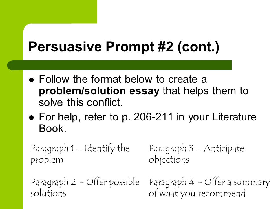 pursuasive essay prompts How to write a persuasive essay a persuasive essay is an essay used to convince a reader about a particular idea or focus, usually one that you believe in.