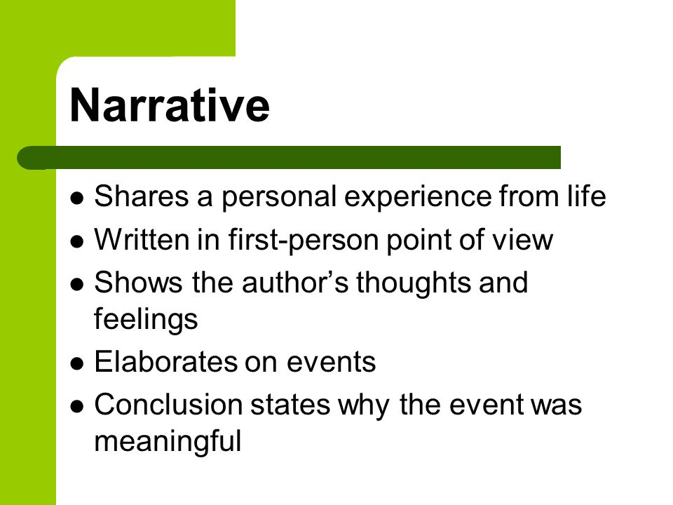 Narrative Shares a personal experience from life