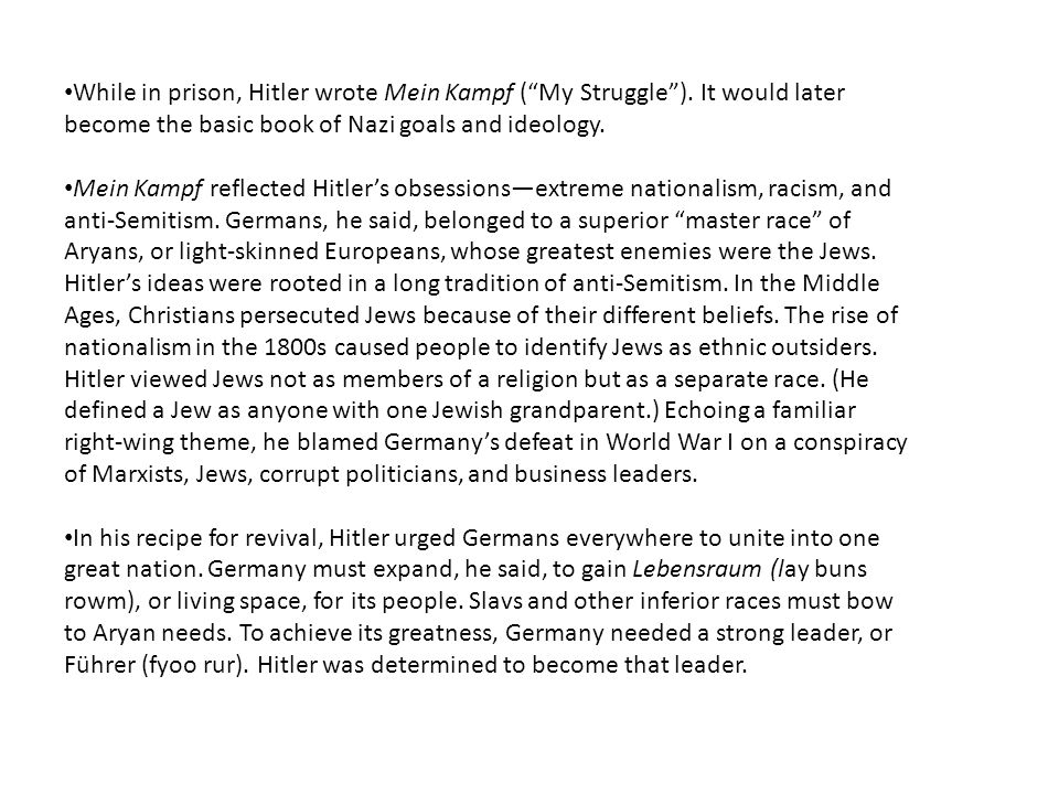 While in prison, Hitler wrote Mein Kampf ( My Struggle )