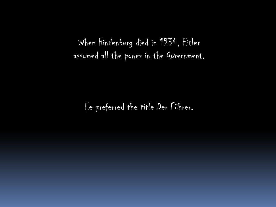 When Hindenburg died in 1934, Hitler