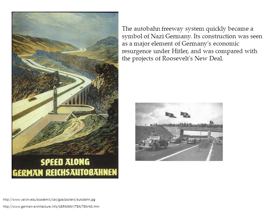 The autobahn freeway system quickly became a symbol of Nazi Germany