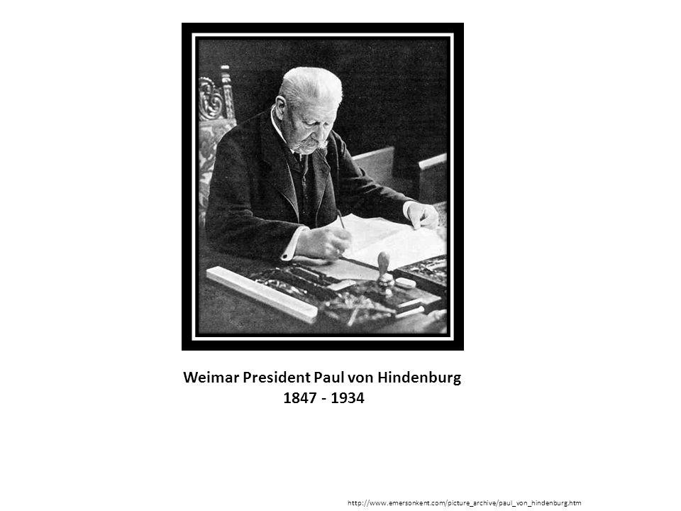 Weimar President Paul von Hindenburg 1847 - 1934