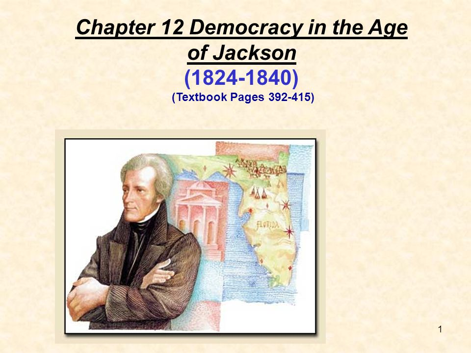 Chapter 12 Democracy in the Age of Jackson