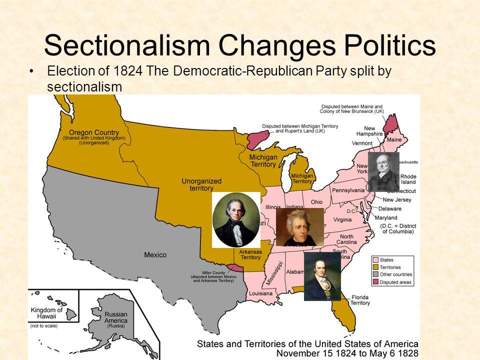 Sectionalism Changes Politics