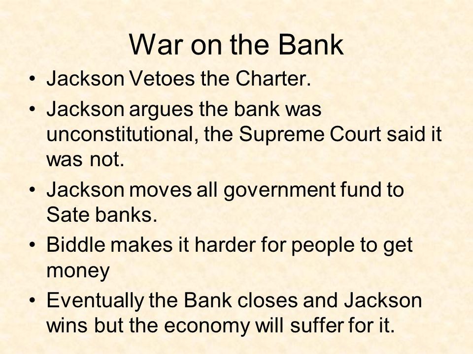 War on the Bank Jackson Vetoes the Charter.