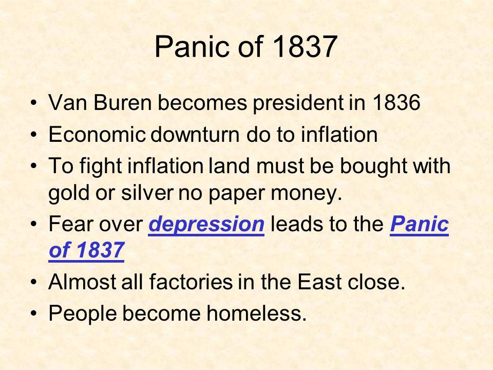 Panic of 1837 Van Buren becomes president in 1836