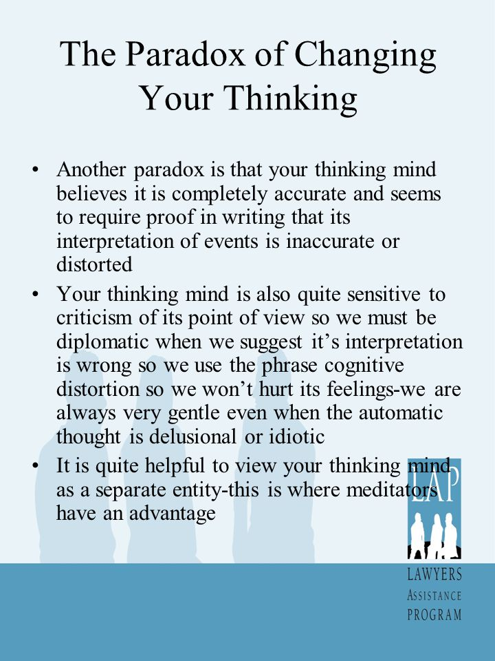 The Paradox of Changing Your Thinking