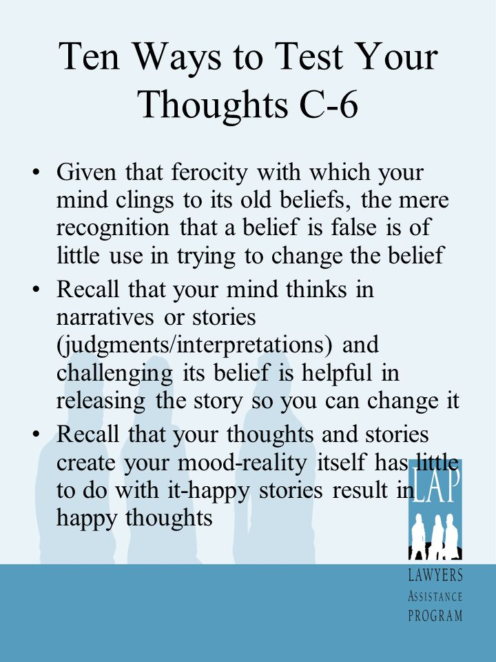 Ten Ways to Test Your Thoughts C-6