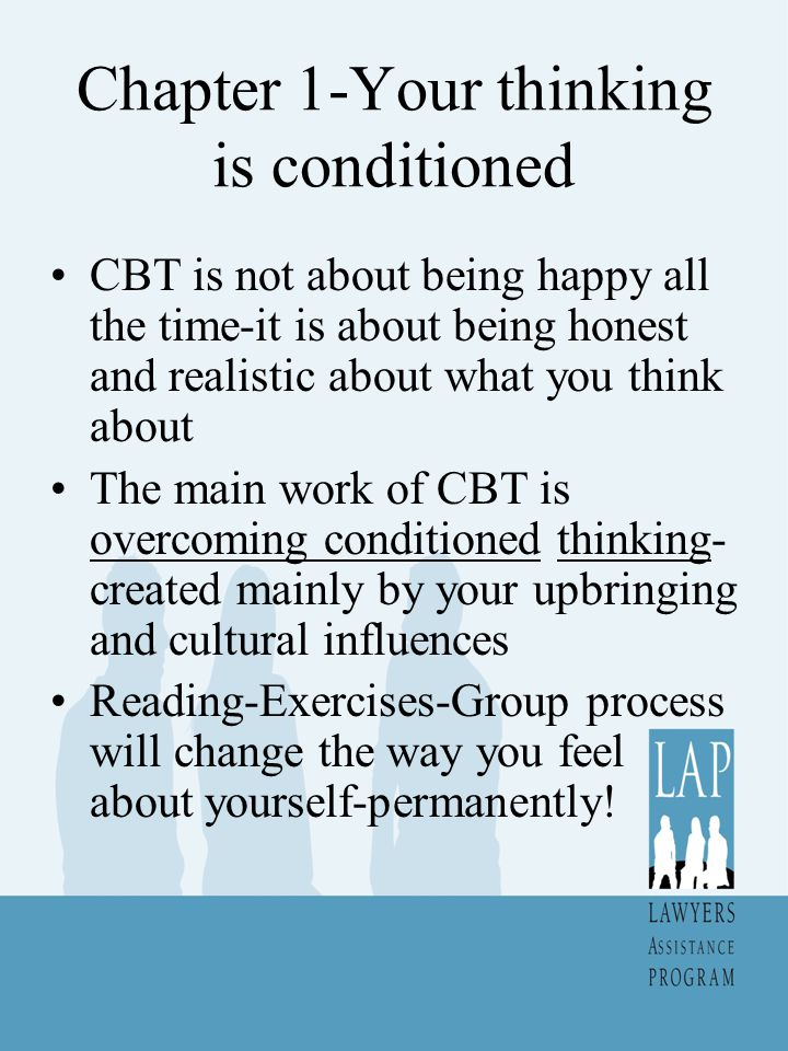 Chapter 1-Your thinking is conditioned