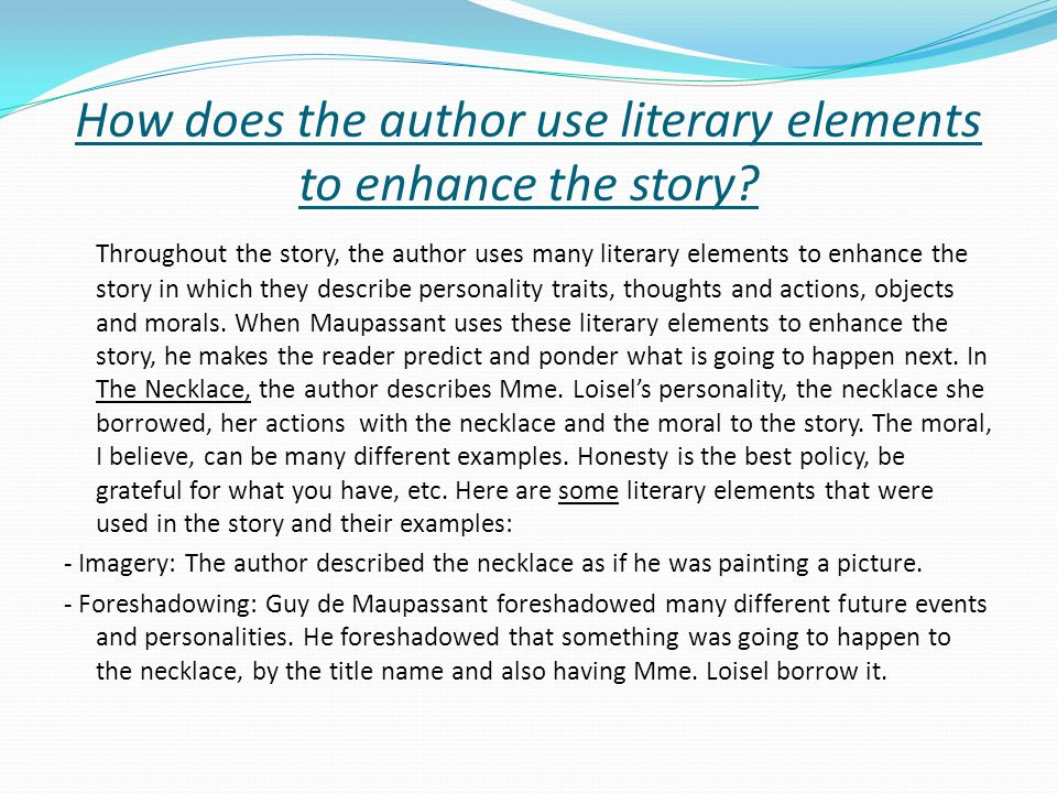 How does the author use literary elements to enhance the story
