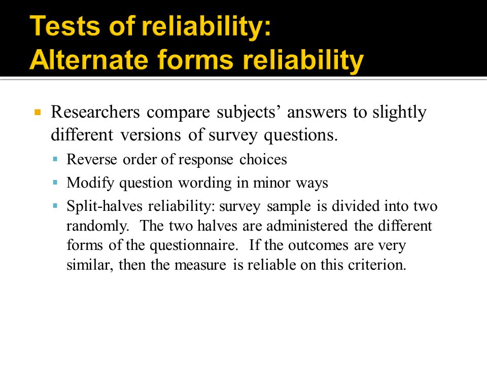 Tests of reliability: Alternate forms reliability