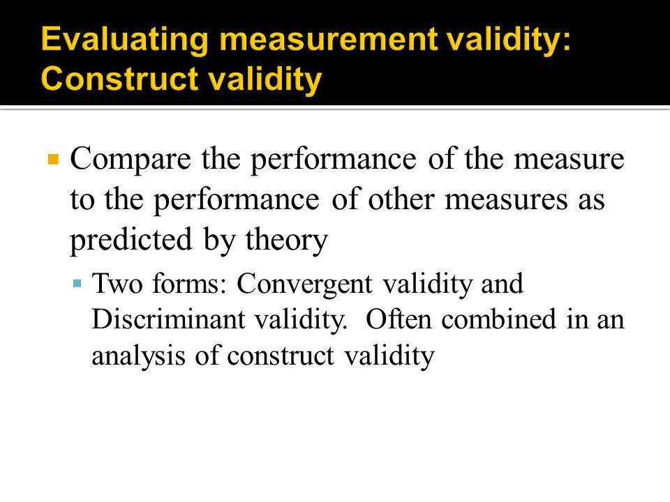Evaluating measurement validity: Construct validity