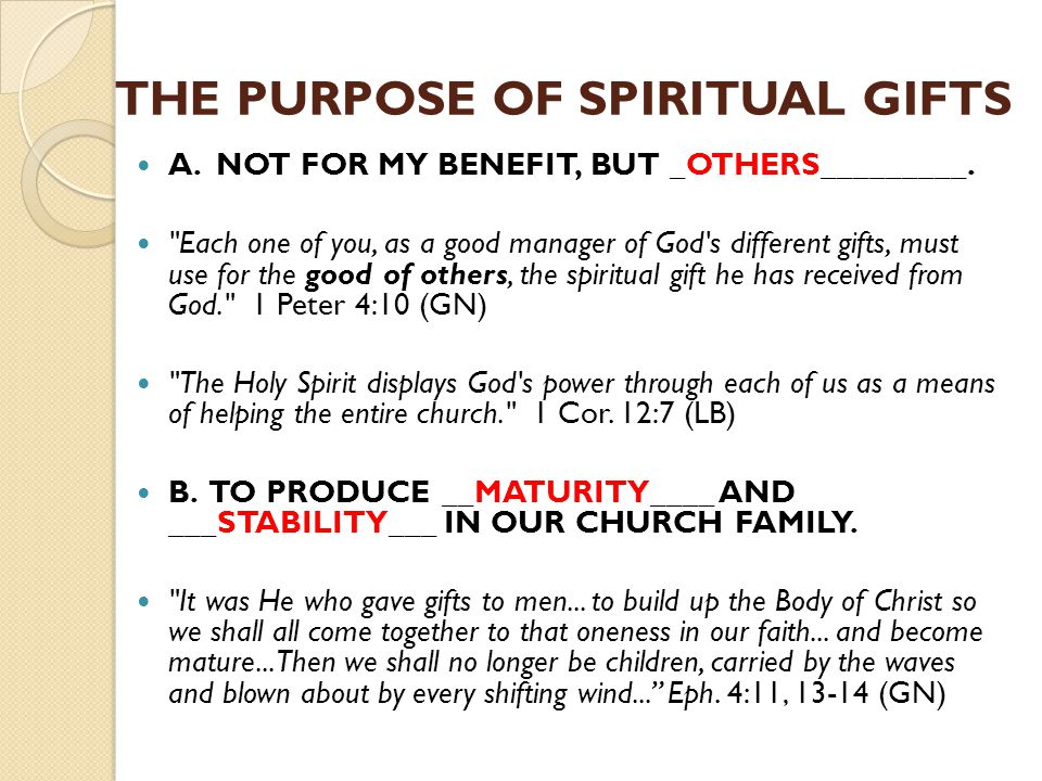 THE PURPOSE OF SPIRITUAL GIFTS