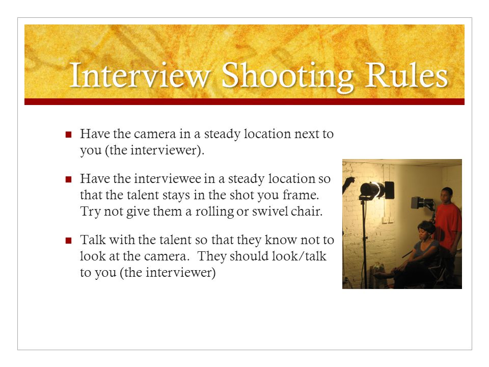 Interview Shooting Rules