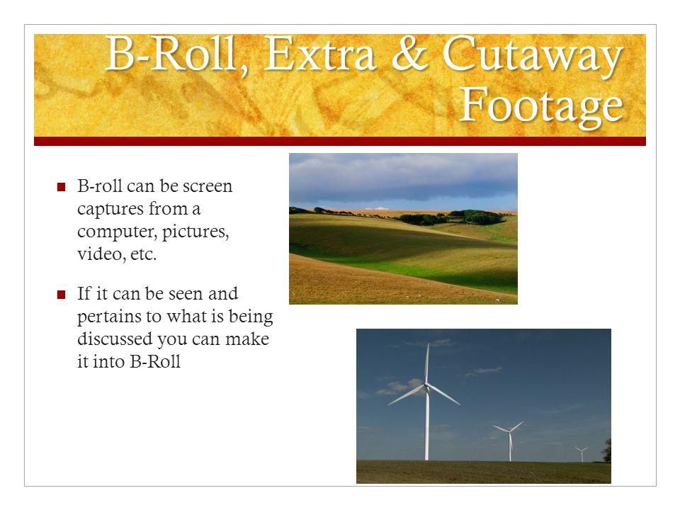 B-Roll, Extra & Cutaway Footage