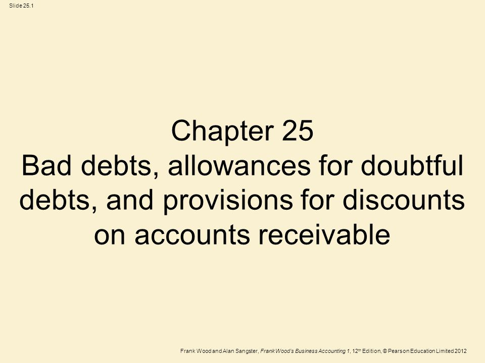 Chapter 25 Bad debts, allowances for doubtful debts, and provisions for discounts on accounts receivable
