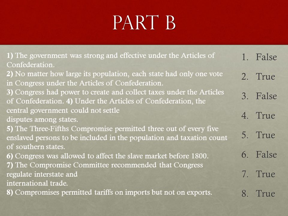 Part b 1) The government was strong and effective under the Articles of Confederation.