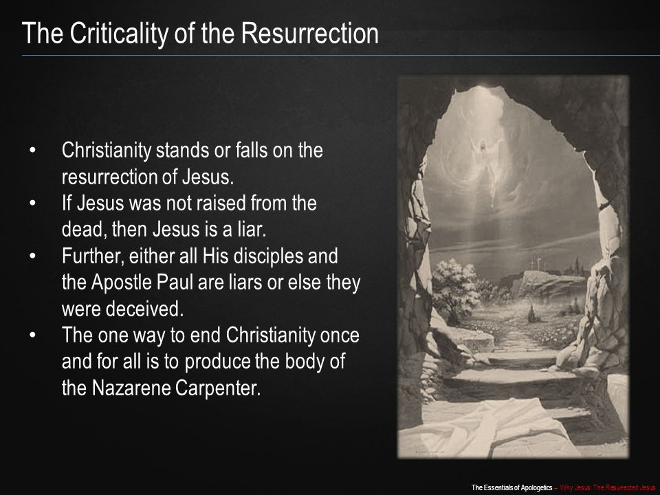 The Criticality of the Resurrection