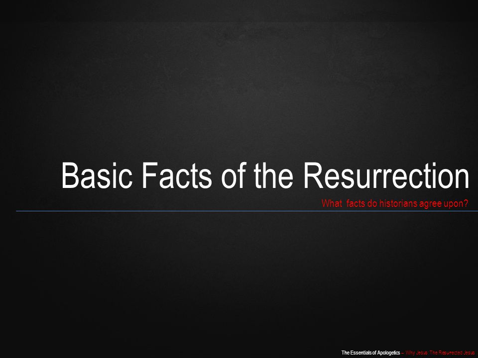 Basic Facts of the Resurrection