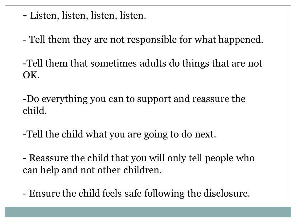 Listen, listen, listen, listen.