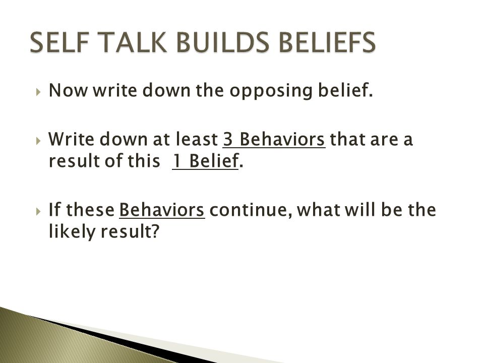 SELF TALK BUILDS BELIEFS
