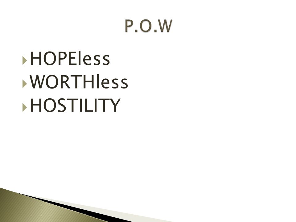 P.O.W HOPEless WORTHless HOSTILITY