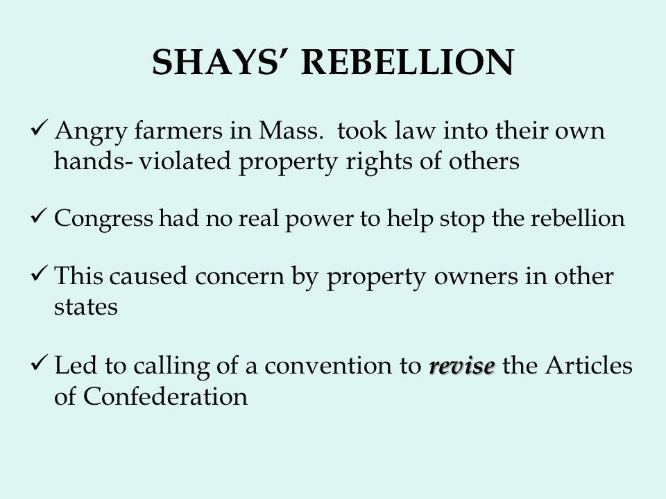 SHAYS' REBELLION Angry farmers in Mass. took law into their own hands- violated property rights of others.