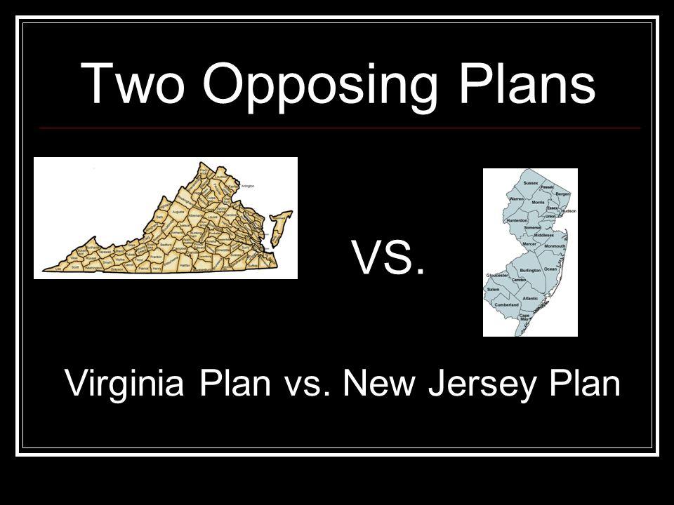 Virginia Plan vs. New Jersey Plan