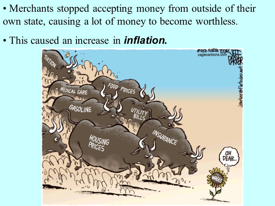 Merchants stopped accepting money from outside of their own state, causing a lot of money to become worthless.