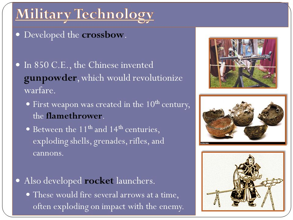 Military Technology Developed the crossbow.