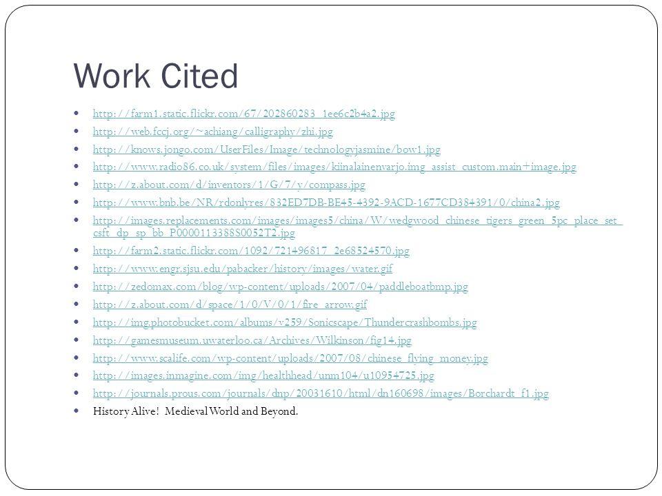 Work Cited http://farm1.static.flickr.com/67/202860283_1ee6c2b4a2.jpg