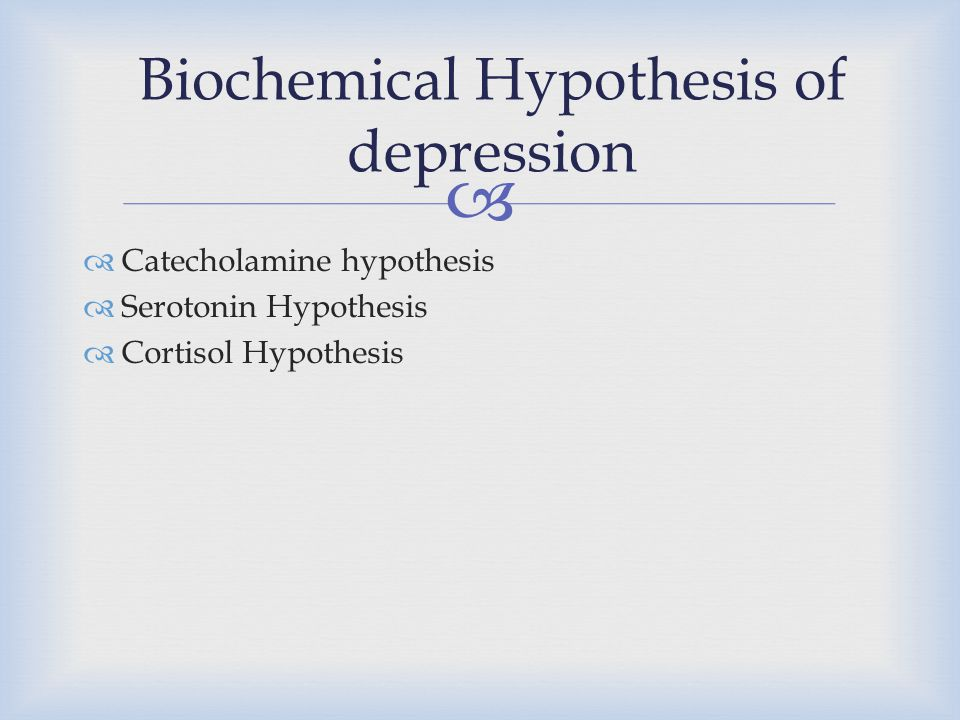 Biochemical Hypothesis of depression