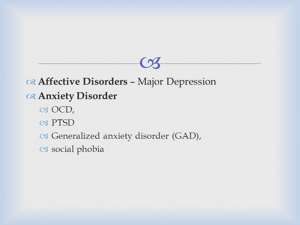 Affective Disorders – Major Depression Anxiety Disorder