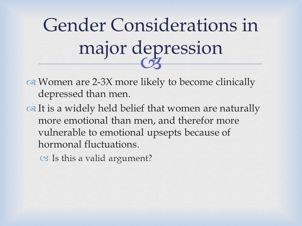 Gender Considerations in major depression