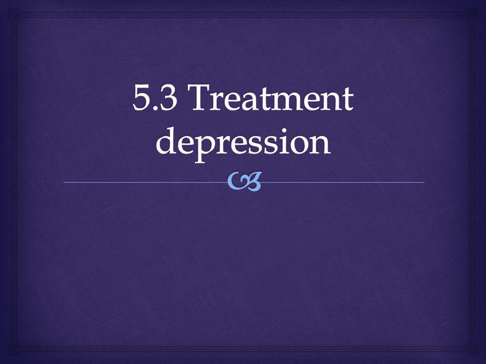 5.3 Treatment depression