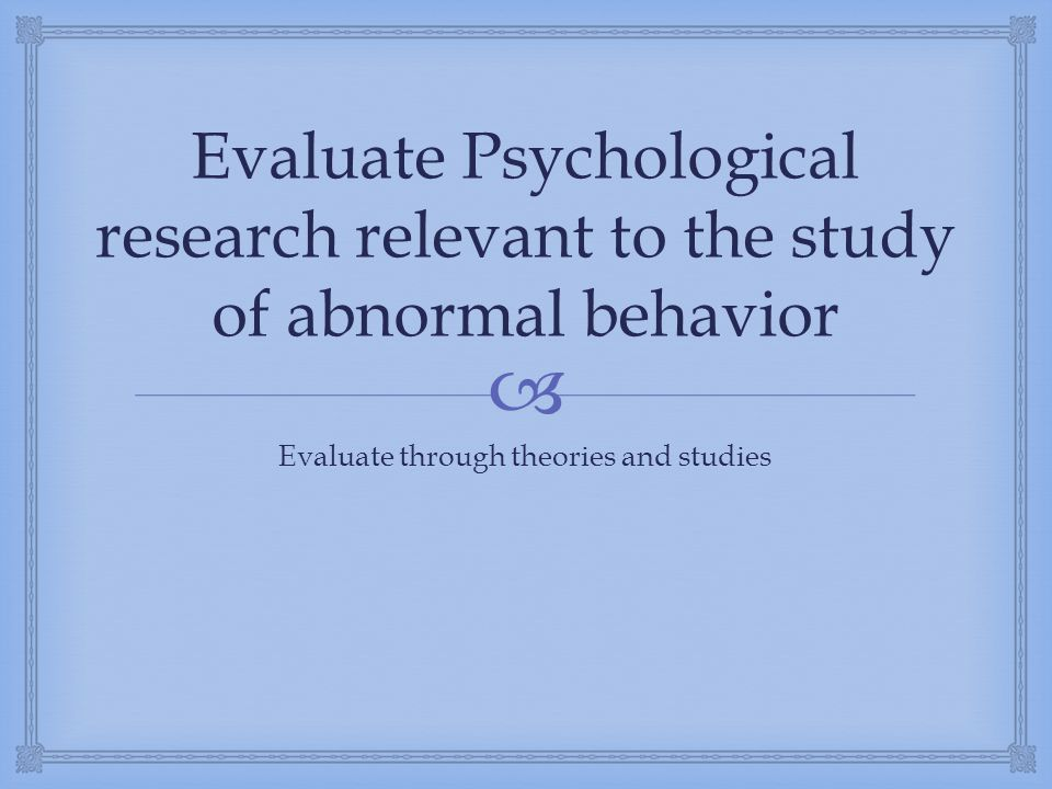 Evaluate through theories and studies