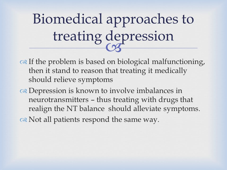 Biomedical approaches to treating depression