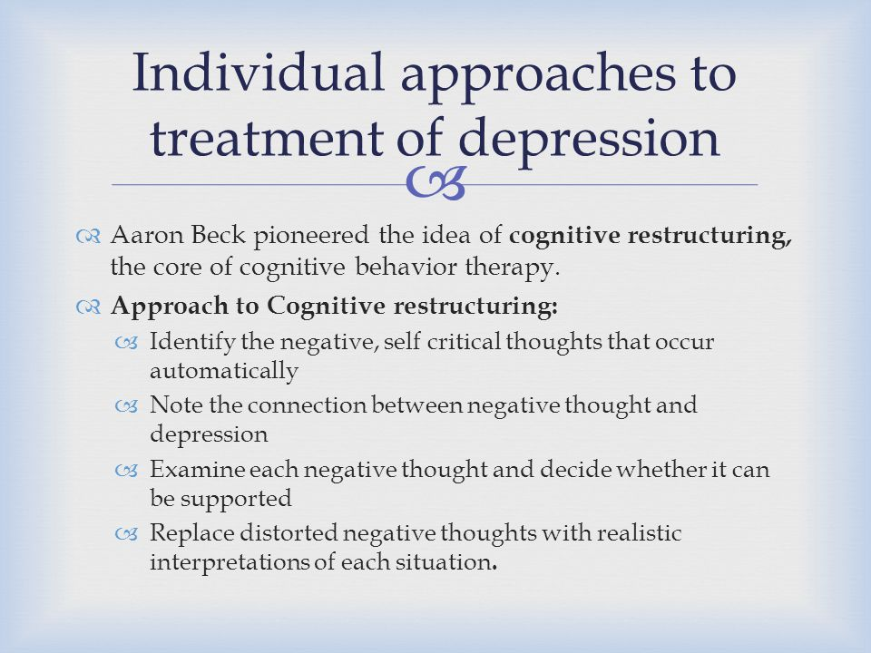 Individual approaches to treatment of depression