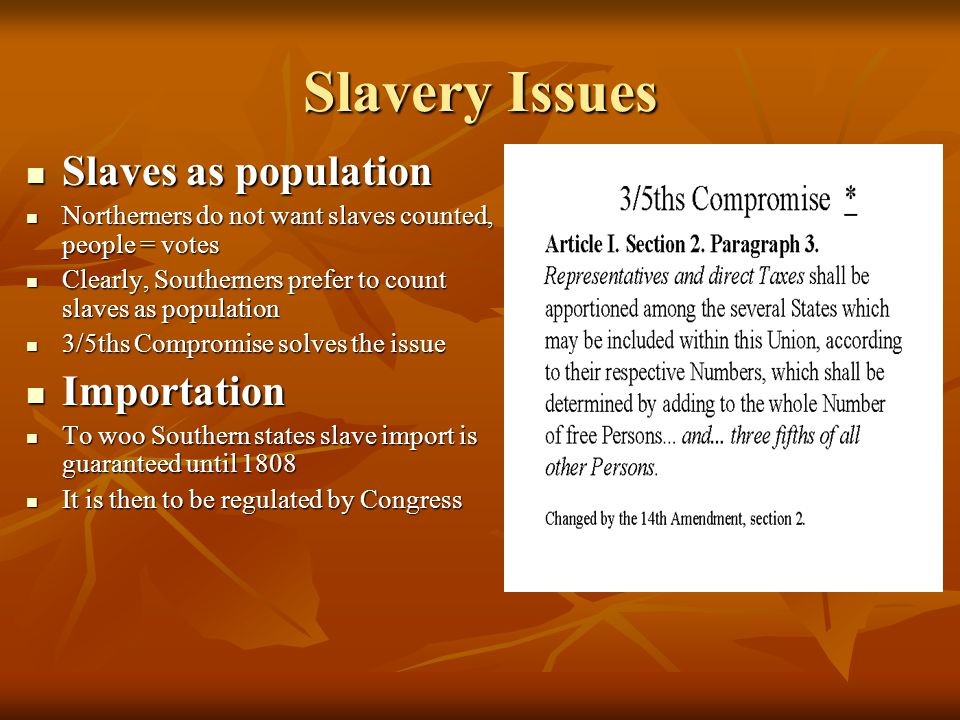 Slavery Issues Slaves as population Importation