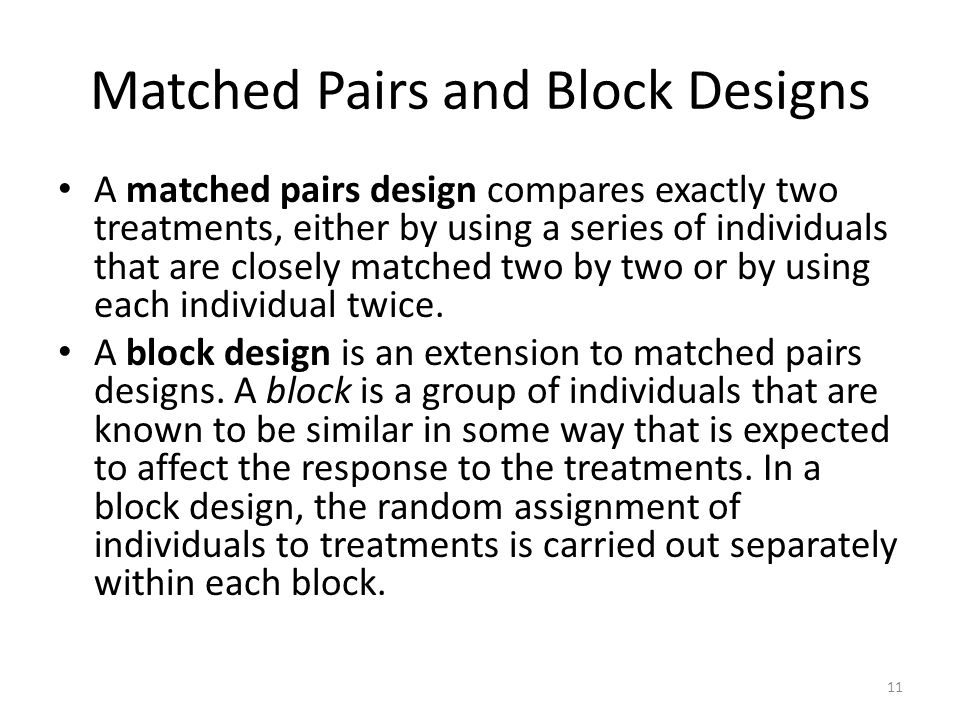 Matched Pairs and Block Designs