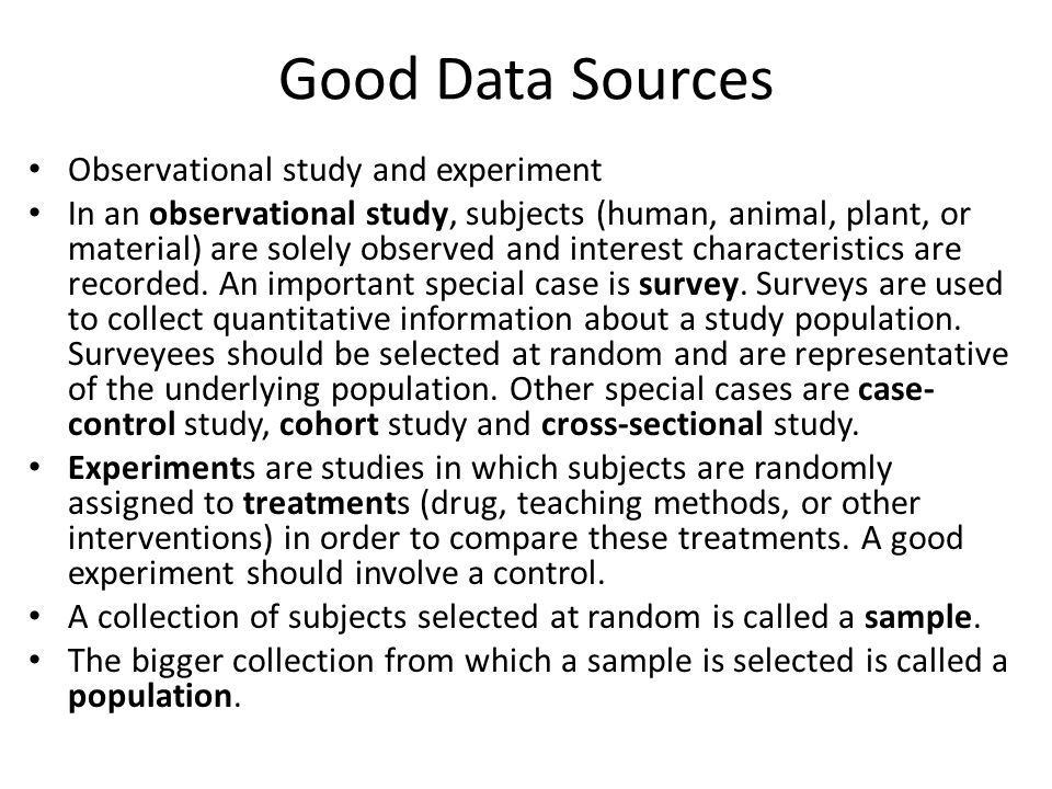 Good Data Sources Observational study and experiment
