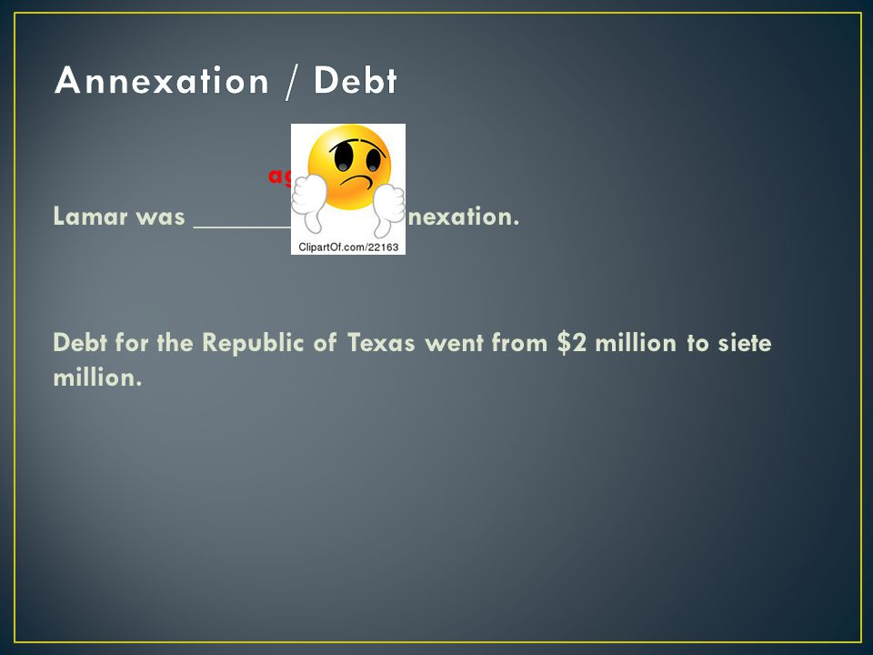 Annexation / Debt against Lamar was ____________ annexation.