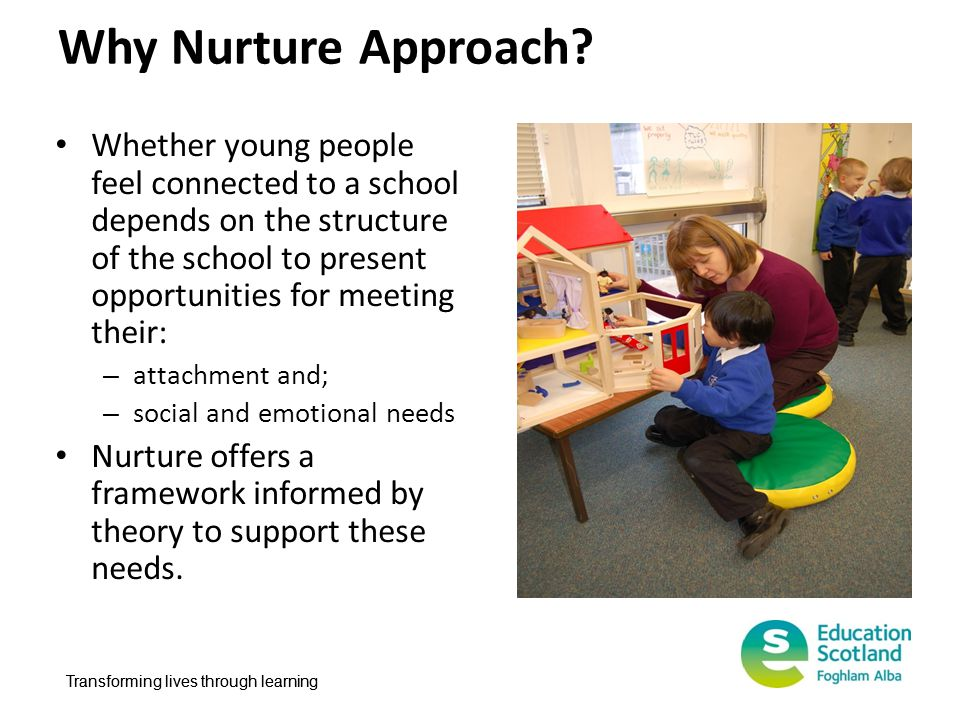 Why Nurture Approach