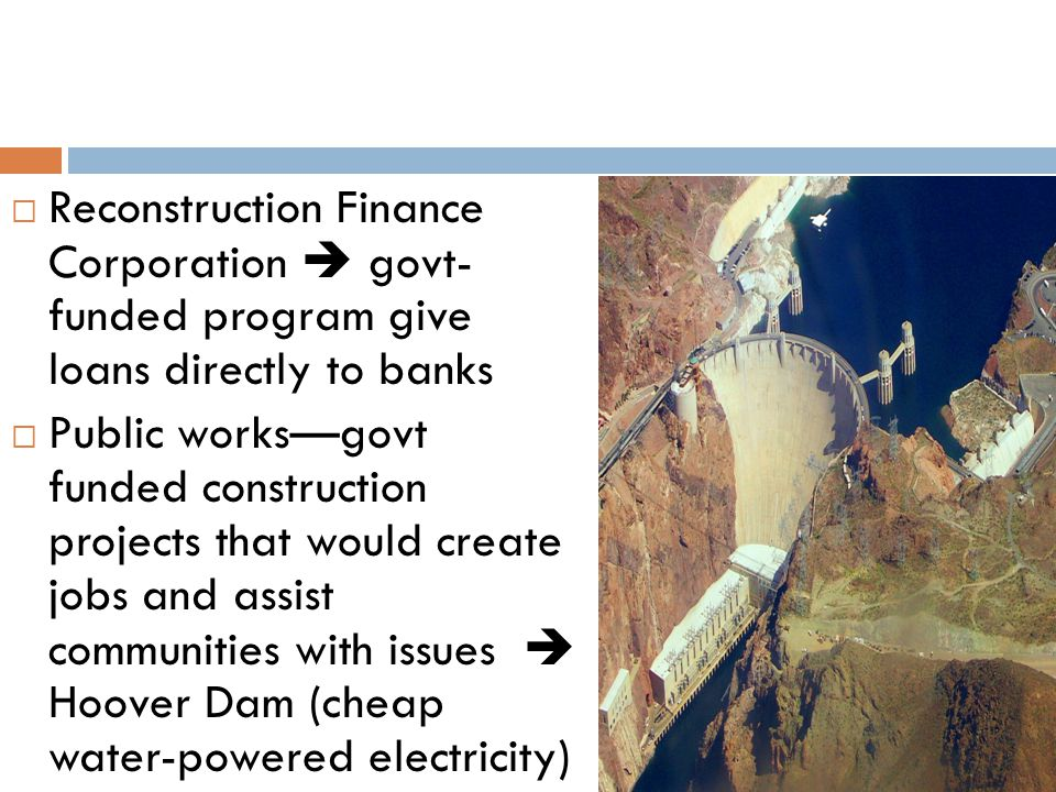 Reconstruction Finance Corporation  govt- funded program give loans directly to banks