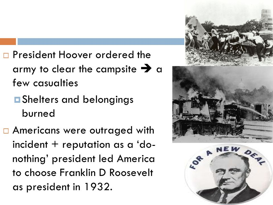 President Hoover ordered the army to clear the campsite  a few casualties