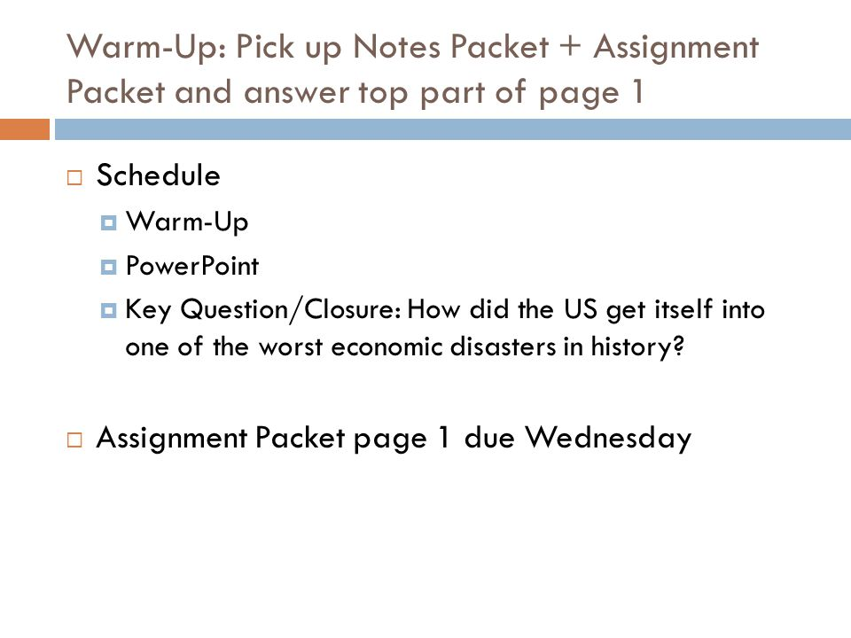 Warm-Up: Pick up Notes Packet + Assignment Packet and answer top part of page 1