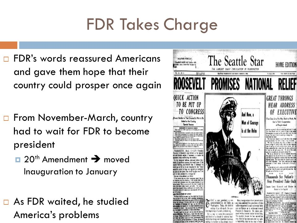 FDR Takes Charge FDR's words reassured Americans and gave them hope that their country could prosper once again.